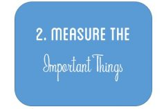 The Nine Principles: Principle 2, Measure the Important Things