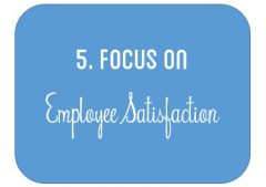 The Nine Principles: Principle 5, Focus on Employee Satisfaction